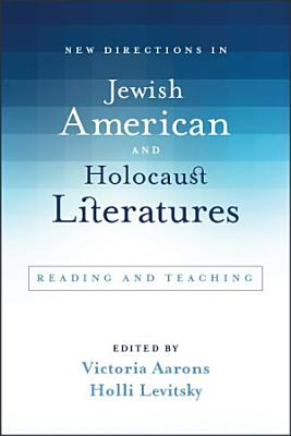 New Directions in Jewish American and Holocaust Literatures PDF
