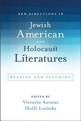New Directions In Jewish American And Holocaust Literatures Book PDF