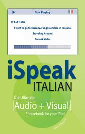 iSpeak Italian Phrasebook: The Ultimate Audio + Visual Phrasebook for Your iPod