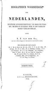 Biographisch woordenboek der Nederlanden  bevattende levensbeschrijvingen van zodanige personen  die zich op eenigerlei wijze en ons vaderland hebben vermaard gemaakt PDF