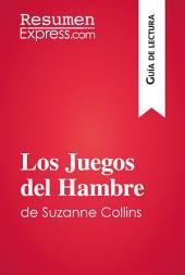 Los Juegos del Hambre de Suzanne Collins (Guía de lectura): Resumen y análisis completo