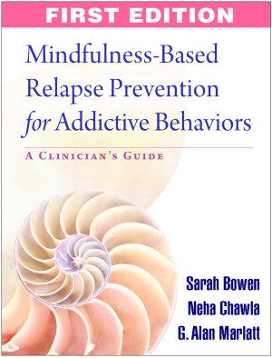 Mindfulness Based Relapse Prevention for Addictive Behaviors