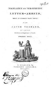 Nagelaten en verspreide letter-arbeid, meest in luimigen trant vervat: Volume 2