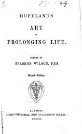 Hufeland's art of prolonging life. Edited by E. Wilson