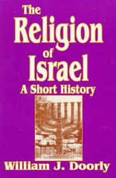 The Religion of Israel: A Short History