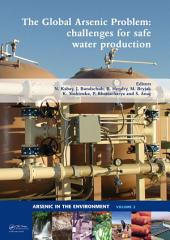 The Global Arsenic Problem: Challenges for Safe Water Production
