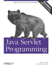 Java Servlet Programming: Help for Server Side Java Developers, Edition 2
