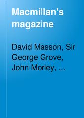 Macmillan's Magazine: Volume 82