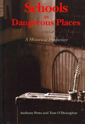 Schools as Dangerous Places: A Historical Perspective