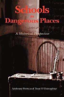 Schools as Dangerous Places