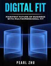 Digital Fit: Manifest Future of Business with Multidimensional Fit