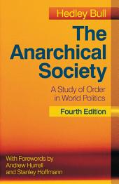 The Anarchical Society: A Study of Order in World Politics, Edition 4