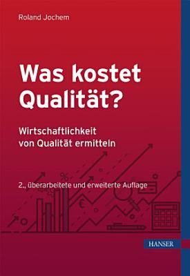 Was kostet Qualit  t    Wirtschaftlichkeit von Qualit  t ermitteln PDF