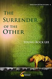 The Surrender Of The Other: Food For The Era Of Love 4