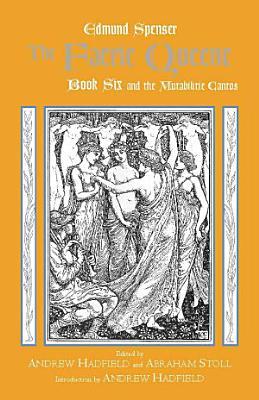The Faerie Queene  Book Six and the Mutabilitie Cantos PDF