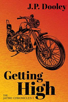 Getting High  A Novel of the 1960s PDF