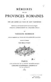Mémoires sur les provinces romaines et sur les listes qui nous en sont parvenues depuis la division faite par Dioclétien jusqu'au commencement du cinquième siècle