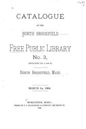 Catalogue of the North Brookfield Free Public Library: Issue 1; Issue 3