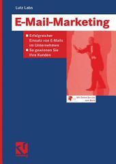 E-Mail-Marketing: Erfolgreicher Einsatz von E-Mails im Unternehmen — So gewinnen Sie Ihre Kunden