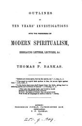 Outlines of ten years' investigations into the phenomena of modern spiritualism