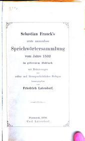 Sebastian Franck's erste namenlose sprichwörtersammlung vom jahre 1532 in getreuem abdruck mit erläuterungen und cultur- und literargeschichtlichen beilagen