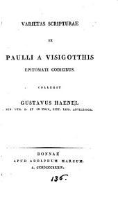Varietas Scripturae ex Paulli a Visigothis epitomati codicibus