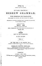 An Easy, Practical Hebrew Grammar: with Exercises for Translation -- Arranged in a Series of Letters from a Teacher of Langfuages to and English Duchess
