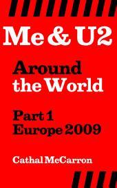 Me & U2 Around the World - Part 1 - Europe 2009