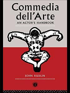 Commedia Dell Arte  An Actor s Handbook
