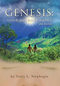 Genesis  Your Journey Home  2nd Edition PDF