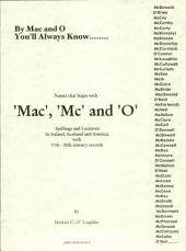 By Mac and 'O' You'll Always Know, Mac, Mc, and 'O' Names in Ireland, Scotland and America: With Census Records from the 17th to 20th Century