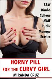 Horny Pill for the Curvy Girl (BBW Bimbo College MMF Public Menage Erotica)