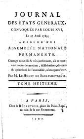 Journal des Et́ats généraux, convoqués par Louis XVI.: Volume8