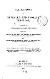 Reflections on revealed and profane theology, addressed to ... lord Brougham, containing remarks on his lordship's 'Discourse of natural theology'.
