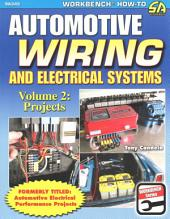 Automotive Wiring and Electrical Systems Vol. 2: Projects, Volume 2
