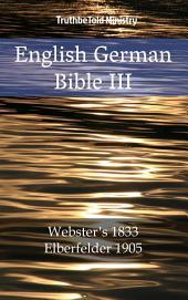 English German Bible III: Webster ́s 1833 - Elberfelder 1905