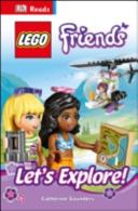 Dk Reads Lego Friends Let s Explore