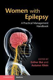 Women with Epilepsy: A Practical Management Handbook
