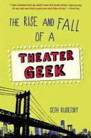 The Rise and Fall of a Theater Geek PDF
