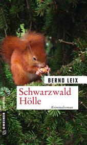 Schwarzwald Hölle: Oskar Lindts zehnter Fall