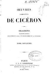Oeuvres complètes de Cicéron: Oraisons, Volume12