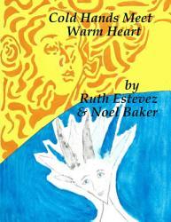Cold Hands Meet Warm Heart Book PDF