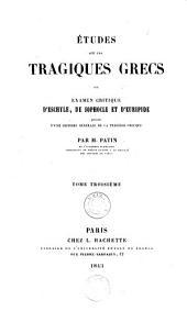 Etudes sur les tragiques grecs ou examen critique d'Eschyle, de Sophocle et d'Euripide: précédé d'une histoire générale de la tragédie grecque, Volume3