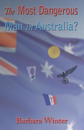 The Most Dangerous Man in Australia?