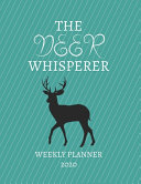 The Deer Whisperer Weekly Planner 2020 PDF