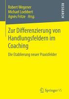 Zur Differenzierung von Handlungsfeldern im Coaching PDF