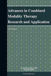Advances in Combined Modality Therapy Research and Application: 2013 Edition