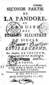 La Nouvelle Pandore, ou les femmes illustres du siècle de Louis-le-Grand,... par M. de Vertron,...