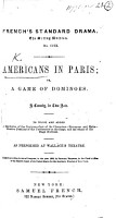 Americans in Paris  or  a Game of Dominoes  A comedy  in two acts PDF