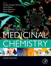 The Practice of Medicinal Chemistry: Edition 4